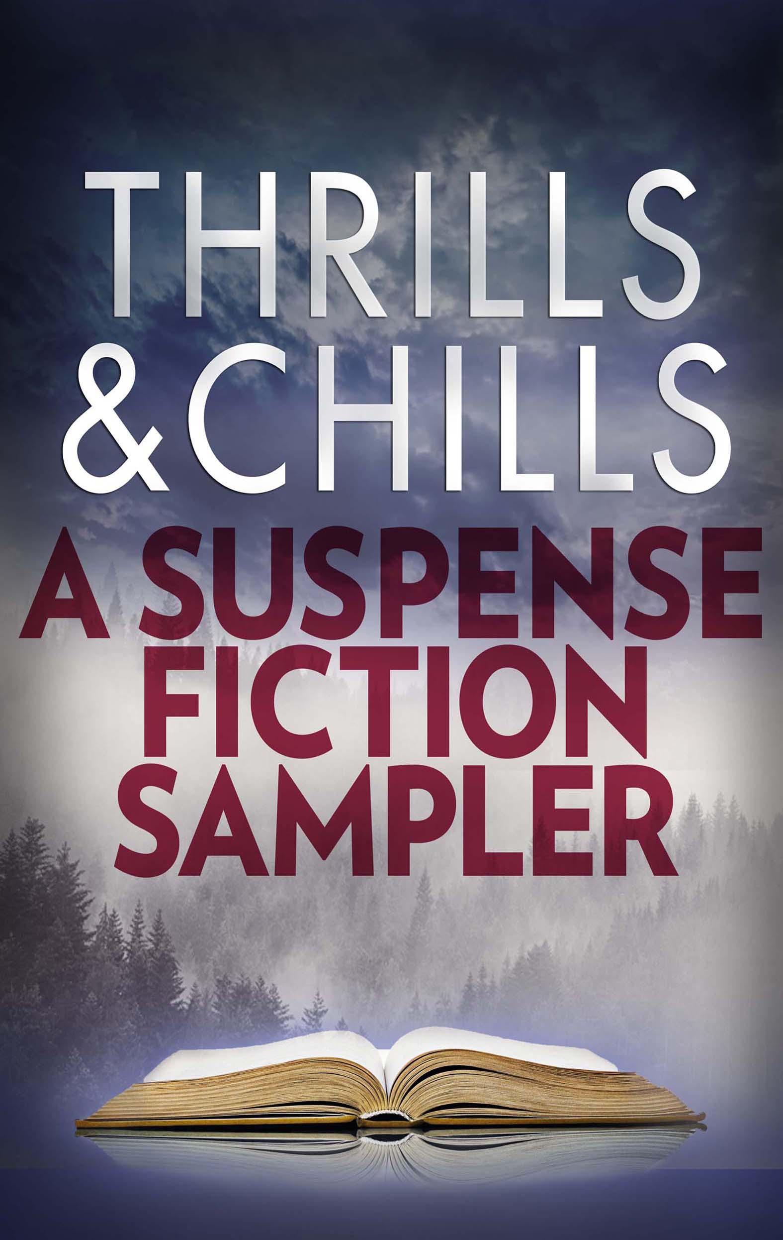 Thrills U0026 Chills: A Suspense Fiction Sampler