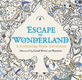 Cover_Escape to Wonderland A Colouring Book Adventure