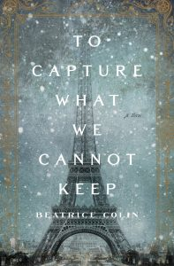 to-capture-what-we-cannot-keep_9781250071446_d89de