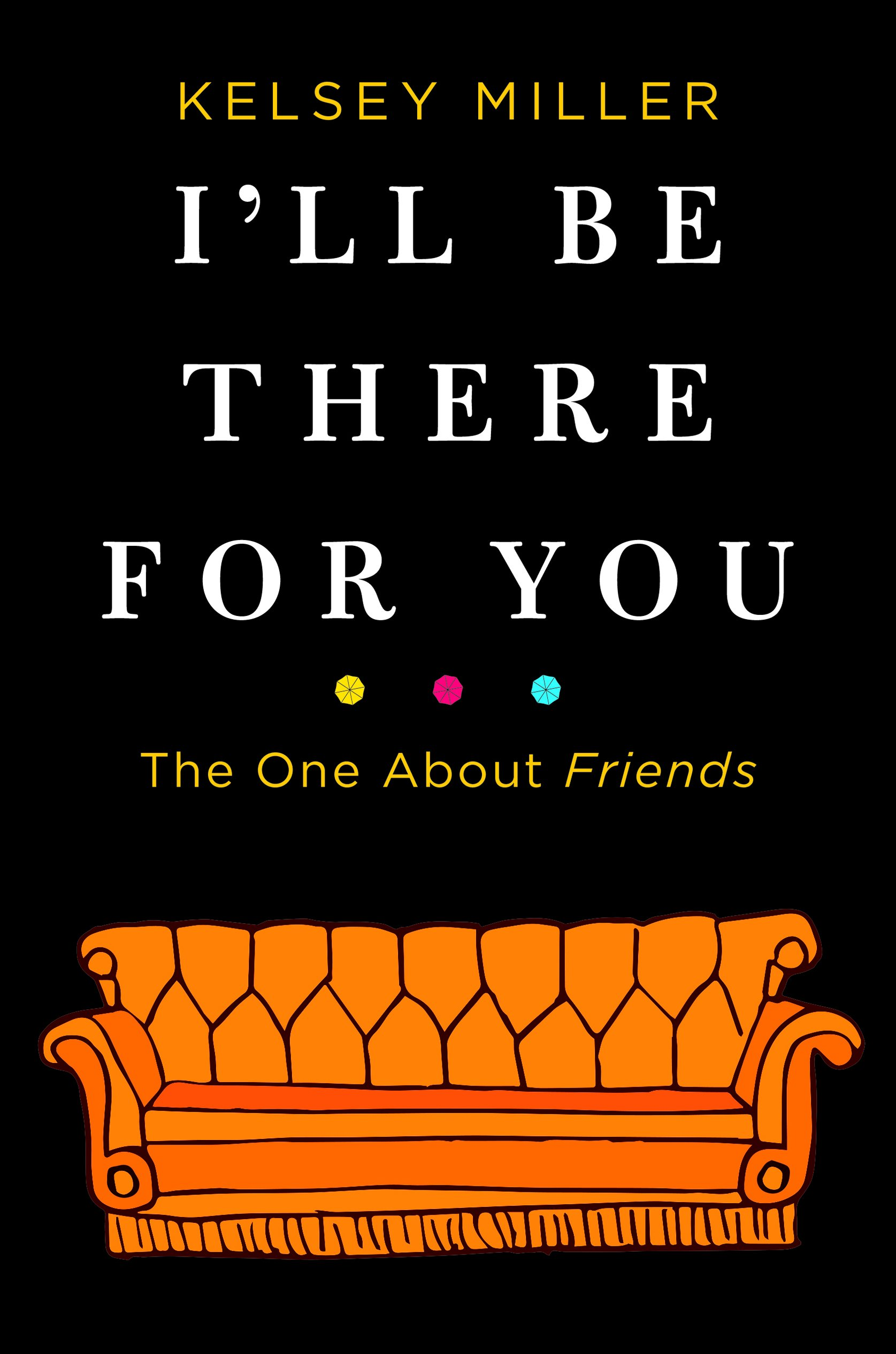 i ll be there for you the one about friends bookclubbish