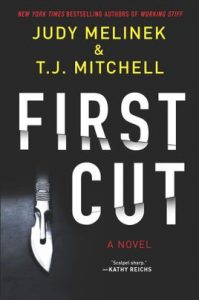 First Cut by Judy Melinek and T.J. Mitchell