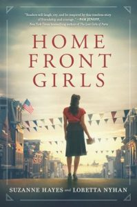 Home Front Girls by Suzanne Hayes and Loretta Nyhan