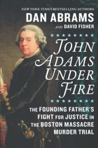 John Adams Under Fire by Dan Abrams and David Fisher