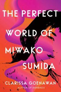 The Perfect World of Miwako Sumida by Clarissa Goenawan