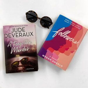 A Forgotten Murder by Jude Deveraux and Followers by Megan Angelo