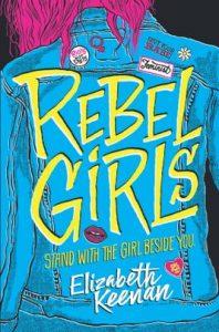 Rebel Girls by Elizabeth Keenan