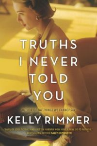 Truths I Never Told You by Kelly Rimmer
