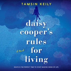 Daisy Cooper's Rules for Living by Tasnim Keily