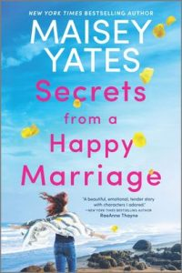 Secrets from a Happy Marriage by Maisey Yates