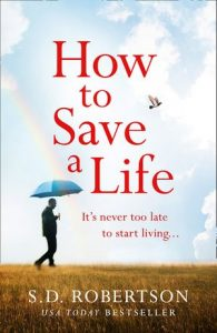 How to Save a Life by S.D. Robertson
