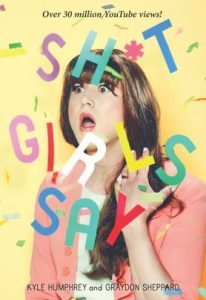 Sh*t Girls Say by Kyle Humphrey and Graydon Sheppard