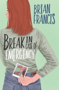 Break in Case of Emergency by Brian Francis