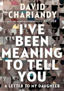 I've Been Meaning to Tell You by David Chariandy