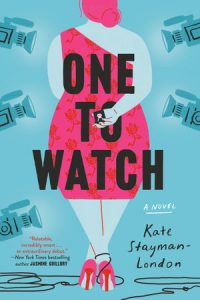 One to Watch by Kate Staymon-London