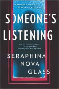 Someone's Listening by Seraphina Nova Glass