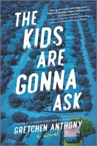 The Kids Are Gonna Ask by Gretchen Anthony