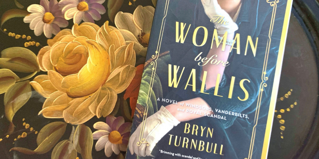 Read With BookClubbish: The Woman Before Wallis by Bryn Turnbull
