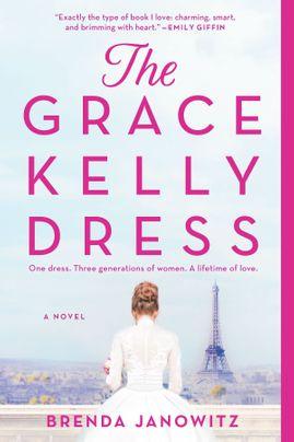 The Grace Kelly Dress by Brenda Janowitz