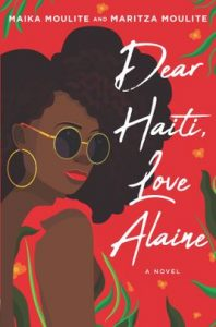 Dear Haiti, Love Aline by Maika Moulite and Maritza Moulite