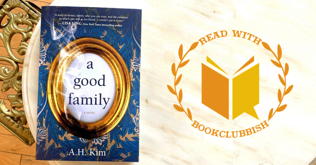 Read With BookClubbish: A Good Family by A.H. Kim