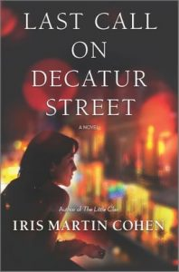 Last Call on Decatur Street by Iris Martin Cohen