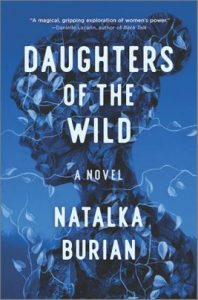 Daughters of the Wild by Natalka Burian