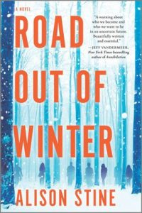 Road Out of Winter by Alison Stine
