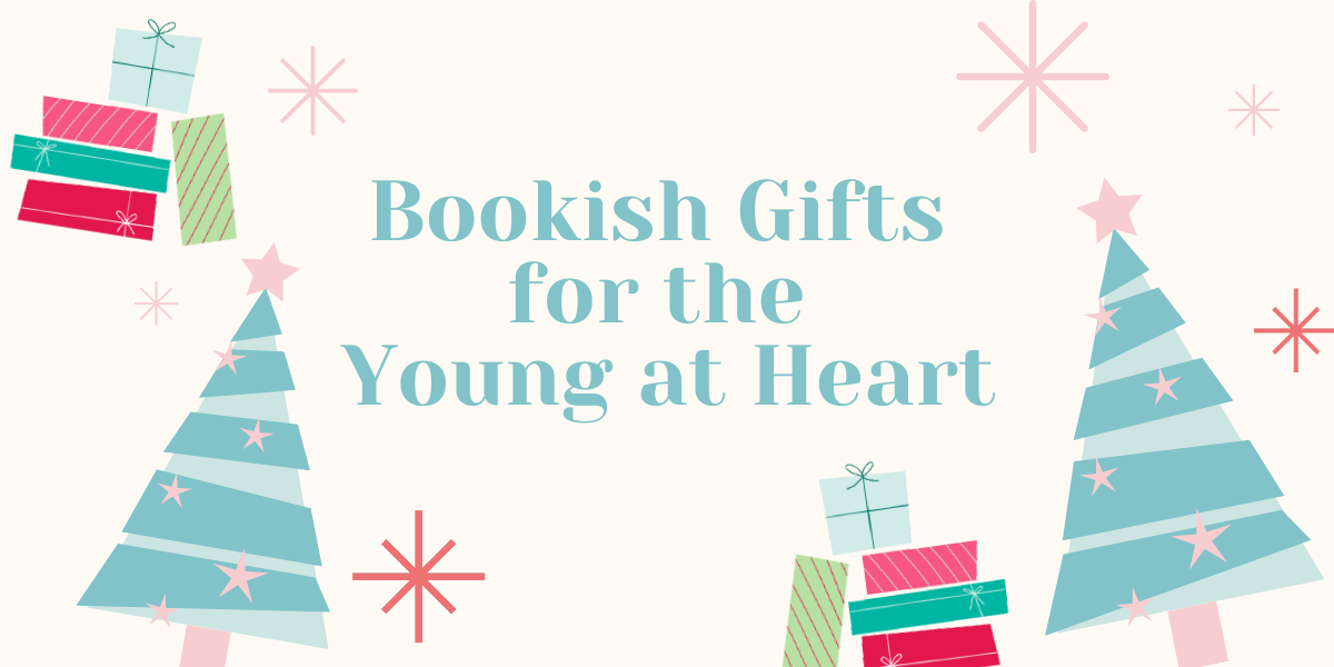 Bookish Gifts for the Young at Heart