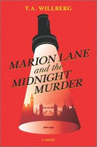 Marion Lane and the Midnight Murder by T.A. Willberg