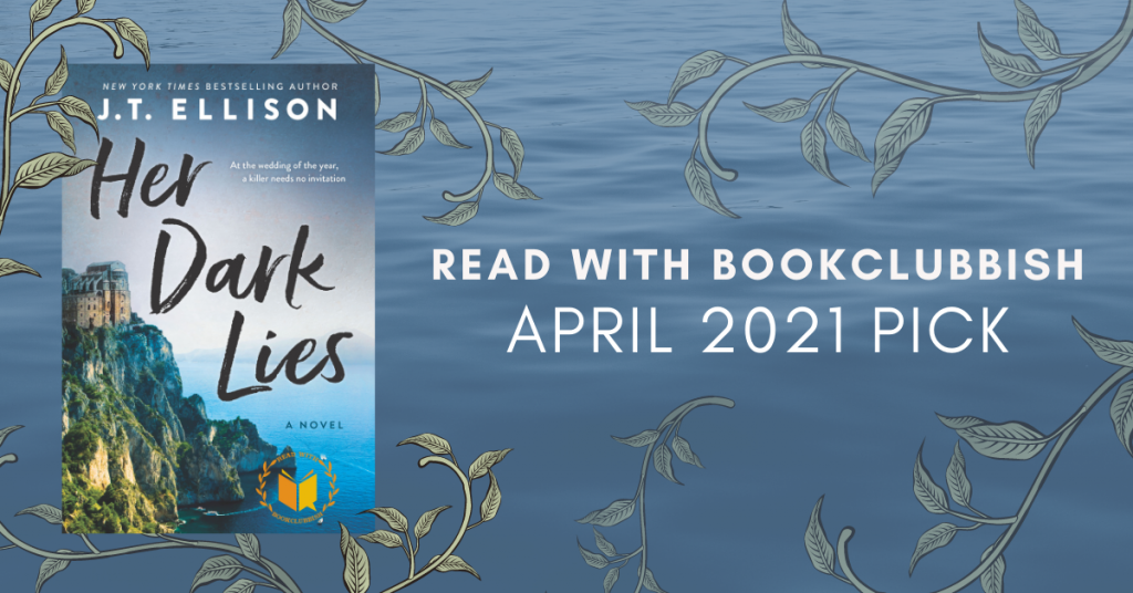 Read With BookClubbish April 2021 Pick: Her Dark Lies by J.T. Ellison