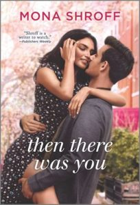 Then There Was You by Mona Shroff