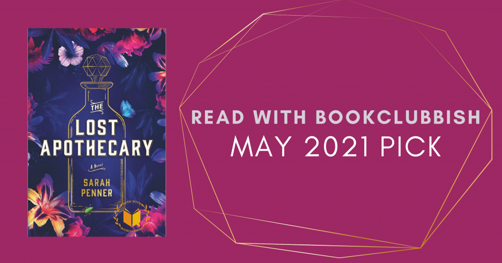 Read With BookClubbish May 2021 Pick: The Lost Apothecary by Sarah Penner