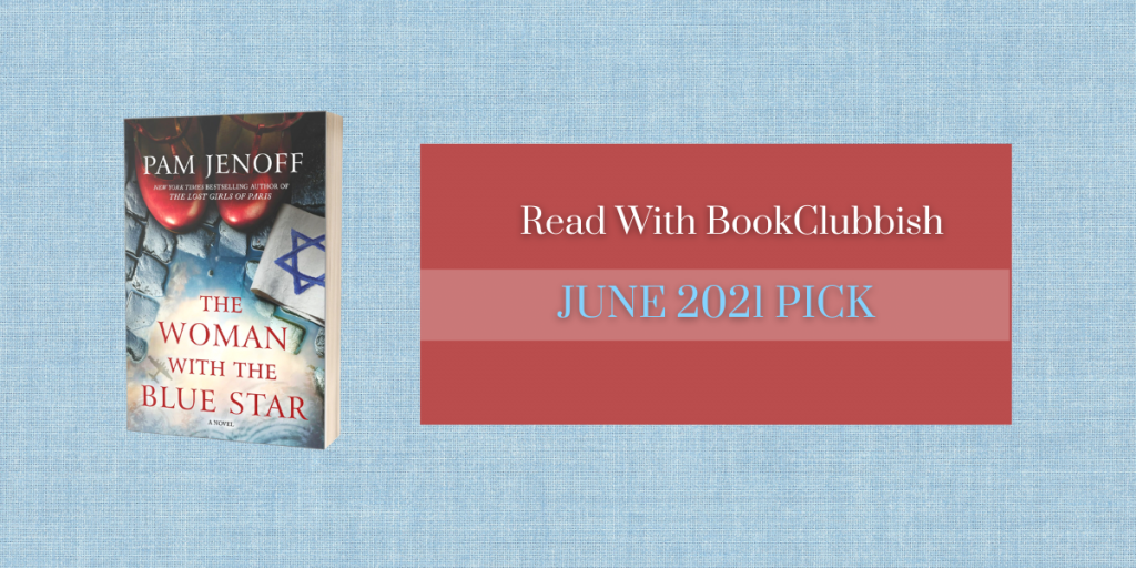 Read With BookClubbish June 2021 Pick: The Woman with the Blue Star by Pam Jenoff