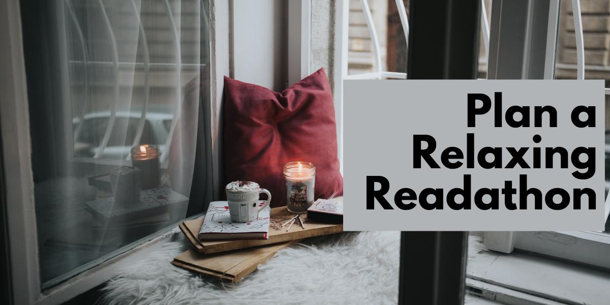 Plan a Relaxing Readathon